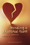 Mending A Shattered Heart: A Guide For Partners of Sex Addicts, Second Edition edited by Stephanie Carnes, PhD